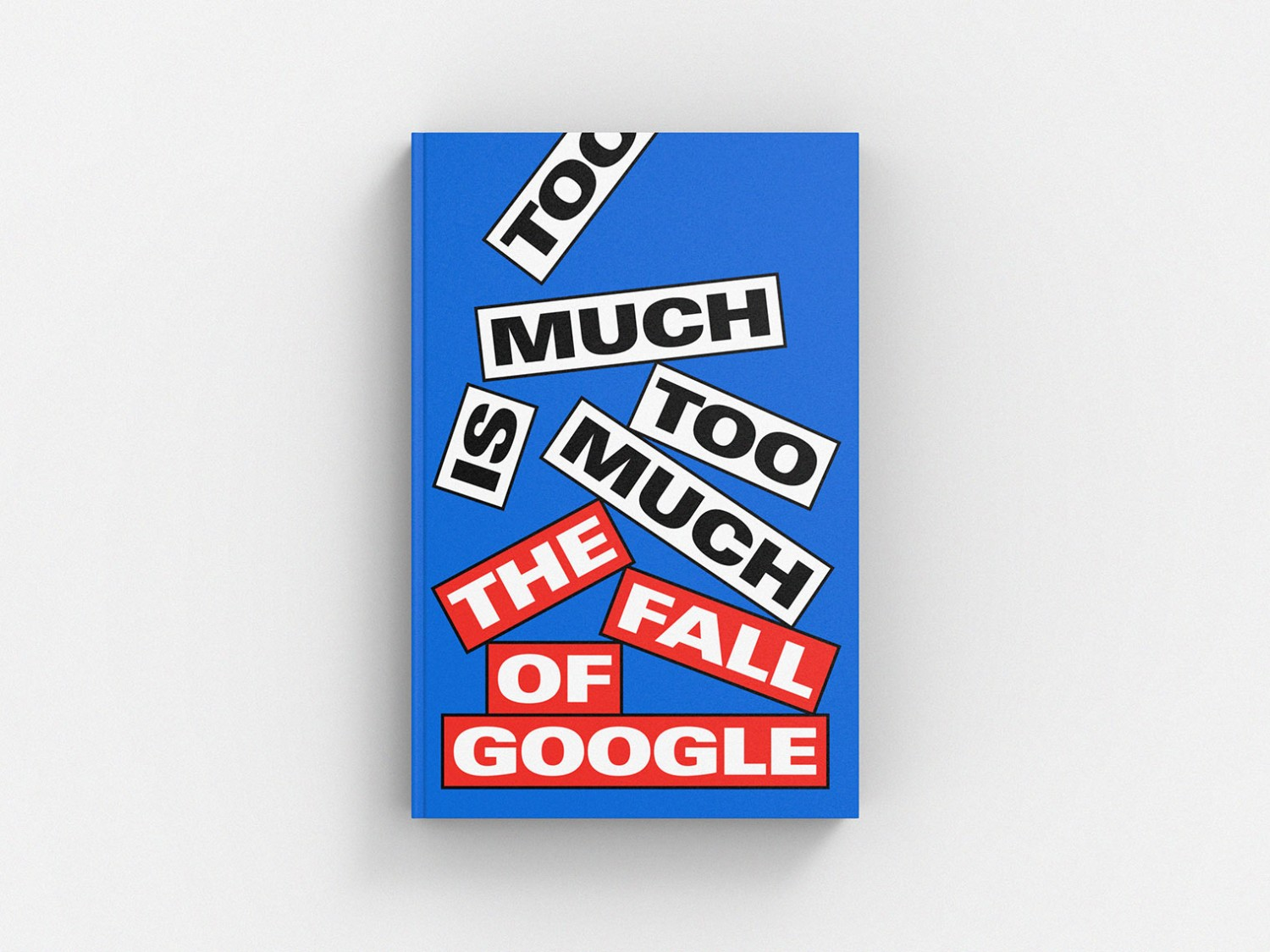 Too Much Is Too Much: The Fall of Google