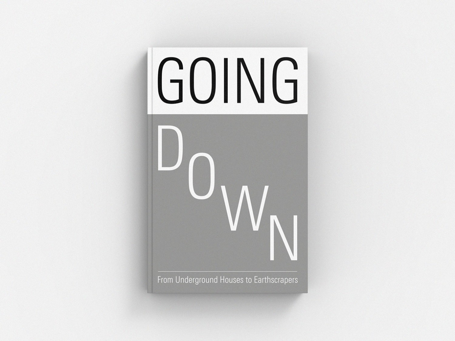 Going Down: From Underground Houses to Earthscrapers