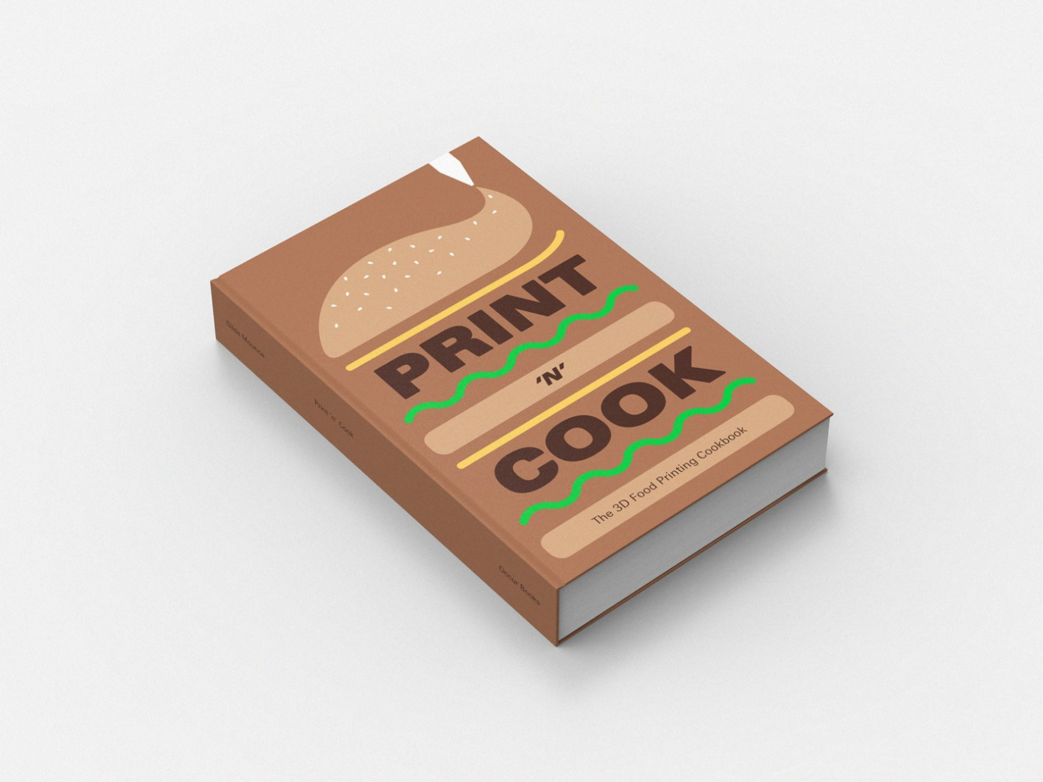 Print 'n' Cook: The 3D Food Printing Cookbook